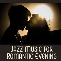 Jazz Music for Romantic Evening – Beautiful Jazz Music for Lovers, Shades of Piano, First Kiss, Love Jazz