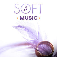 Soft Music - Flexible Meditation, Comfort Room