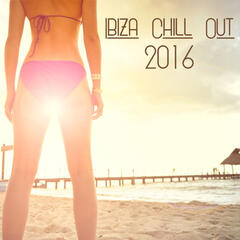 Ibiza Chill Out 2016 – Deep Chill Out,  Full of Classics Vibes, Happy Chill Out Lounge, Beach Music, Sunset Lounge, Ocean Waves, Summer Chill Out Lounge