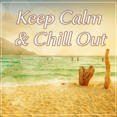 Keep Calm & Chill Out –  Chill Out Dance Zone, Summer Vibes, Sunset Chill Out, Porcelain, Freetown, Serenity Chill