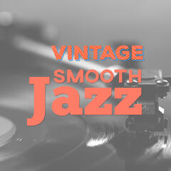 Vintage Smooth Jazz – Slow Piano Bar, Mellow Jazz, Chilled Music, Blue Bossa
