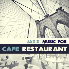 Jazz Music for Cafe Restaurant – Calm Music for Relaxation, Smooth Jazz Sounds, Coffee Time