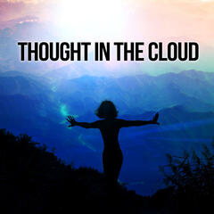 Thought in the Cloud – Thinking, Reflection, Meditation about Life