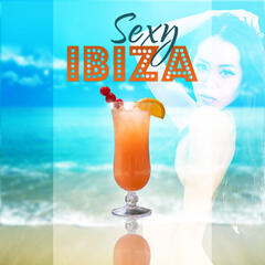 Sexy Ibiza – Sexy Chill Out Music, Beach Music, Weekend Chill, Chill Out Party, Summertime Chill, Electronic Music