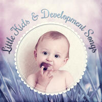 Little Kids & Development Songs – Music for Listening, Capable Child, Music for Toddlers, Sounds Developing Child's Mind