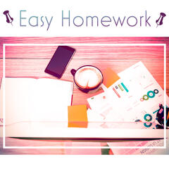 Easy Homework – Music for Study, Mozart, Bach to Successive Work, Easy Learning, Music for Concentration