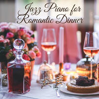 Jazz Piano for Romantic Dinner – Sexy Jazz Music, Candle Light Jazz, Soft Sounds for Lovers, Shades of Jazz