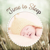 Time to Sleep – Music for Baby, Lullabies at Night, Calming Songs to Bed, Quiet Child, Composers for Your Kid