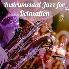 Instrumental Jazz for Relaxation – Smooth Jazz, Moonlight Piano, Relaxing Sounds, Blue Bossa, Chilled Jazz
