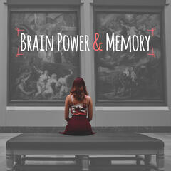 Brain Power & Memory – Songs for Learning, Train Your Brain, Clear Mind, Melodies for Focus