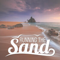 Running the Sand – Good Mood, Noise Sea, Deep Blue, Funny Island,  Kind People, Many Memories