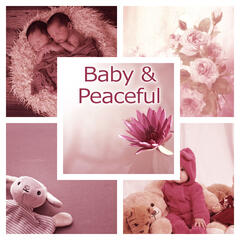 Baby & Peaceful – Quiet Music for Baby, Songs to Sleep, Calm Sleep, Sounds for Listening, Rest