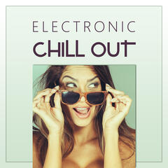 Electronic Chill Out – Ride the Sun, Chill Lounge, Sunset Chill Out ,Summer Chill Out, Freetown, Serenity Chill, Electronic Music