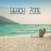 Beach Zone – Beach Chill Out Bounce, Sexy Music Lounge, Chillout Party Mix, Chilled Coctails, Chill Out Music