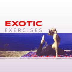 Exotic Exercises – Buddhism, Pleasant Sounds, Pure Mind, Nice, Sweet Rest, Lovely Fatigue