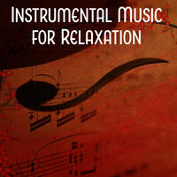 Instrumental Music for Relaxation – Calm Sounds, Deep Relax, Sounds for Soul, Bach After Work