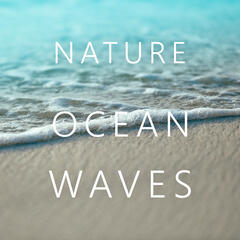 Nature Ocean Waves – Relaxing Nature Sounds, Water Music, New Age Relaxation