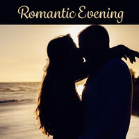 Romantic Evening – Sensual Music at Night, Nature Sounds for Lovers, New Age Music