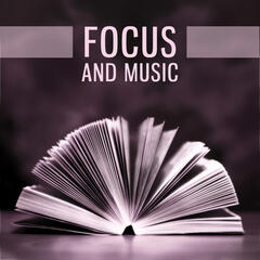 Focus and Music – Songs for Study, Concentration Tracks, Better Memory, Nature Sounds (Exam Study Background Music Consort)