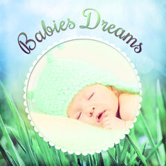 Babies Dreams – Soft New Age Sounds for Baby, Calming Music, Soothing Sounds, Long Night, Quiet Sleep