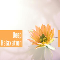 Deep Relaxation – Music for Spa, Massage, Wellness, Soothing Sounds to Rest, Calm Music