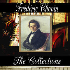 Frédéric Chopin: The Collection