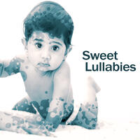 Sweet Lullabies – Music for Baby, Songs at Goodnight, Soothing Melodies for Children