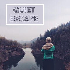 Quiet Escape - Empty Head, Great Sensation, Favorite Sounds, Calm Music