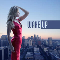 Wake Up - Well Rise, Good Morning, Sunlight, Stron Cafe