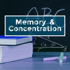 Memory & Concentration – Music for Study, Effective Learning, Easy Exam, Clear Mind, Motivational Tracks
