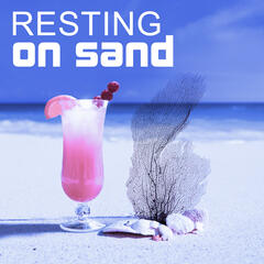 Resting on Sand – Good Time, Nice Sun, Blue Sea