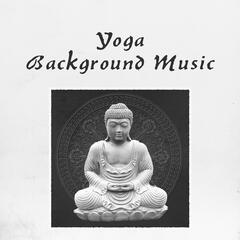 Yoga Background Music – Relaxing Nature Sounds for Yoga Meditation, The Greatest Yoga Music for Deep Meditation & Relax