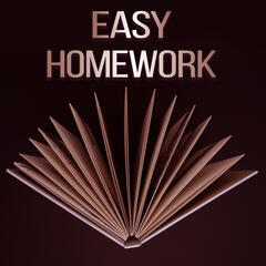Easy Homework – Music for Study, Focus in the Task, Easy Learning, Better Concentration
