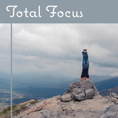 Total Focus - Full of Happiness, Balancing Body, Cool Exercises, Good Rest