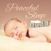 Peaceful Sleep – Classical Lullabies for Baby, Soothing Melodies, Quiet Toddler, Music at Goodnight