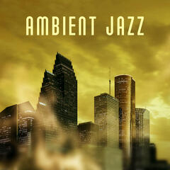 Ambient Jazz – Instrumental Jazz, Romantic Jazz Music, Elegant Dinner with Candle Light and Smooth Jazz