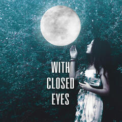 With Closed Eyes - Save This Time, Goodnight Sweetheart, Stillness of the Night, Sandman
