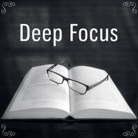 Deep Focus – Music for Study, Concentration Sounds Therapy, Mind Power, Easy Exam with Classical Songs