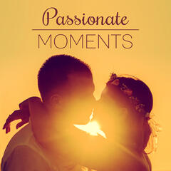 Passionate Moments - Sexy Moves, Wonderful Touch, Screams and Delight,  Delight in Bed, Erotic Games and Fun
