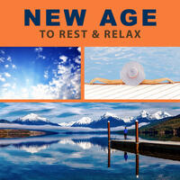 New Age to Rest & Relax – Best New Age Music to Relax, Healing Nature Sounds, Relax Yourself, Self Improvement