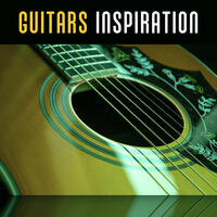 Guitars Inspiration – New Instrumental Music of Guitar Sounds, Ambient Piano & Guitar Music, Chilled Jazz