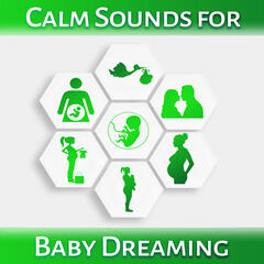 Calm Sounds for Baby Dreaming – Quiet Night, Long Sleep, Baby Lullabies, Sweet Music for Night