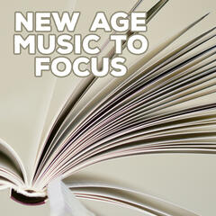 New Age Music to Focus – Soft Sounds for Better Memory, Focus on Task, Do Homework, Relaxing Music