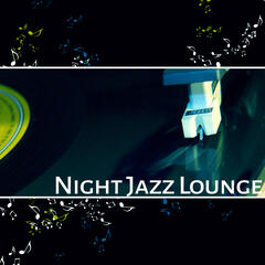 Night Jazz Lounge – Chilled Night Piano, Jazz to Relax, Smooth Moves, Relaxing Sounds