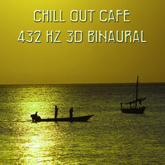 Chill Out Cafe - 432 Hz 3D Binaural