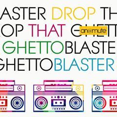 Drop That Ghettoblaster