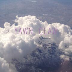 Yawn, Claw