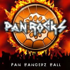 Pan Rocks ll...Pan Bangerz Ball