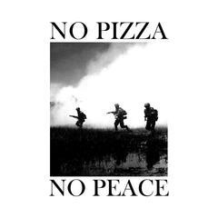 No Pizza No Peace