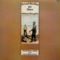 Round Rye Bay for More - Traditional Songs from the Sussex Coast